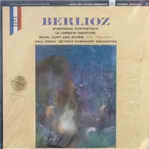 Berlioz - Paul Paray, Detroit Symphony Orchestra - Symphonie Fantastique. Le Corsair Overture. Royal Hunt And Storm (The Trojans) download free