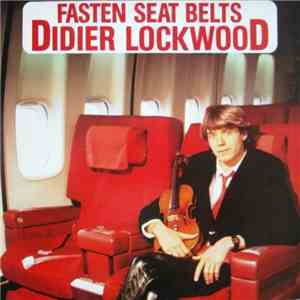 Didier Lockwood - Fasten Seat Belts download mp3 flac