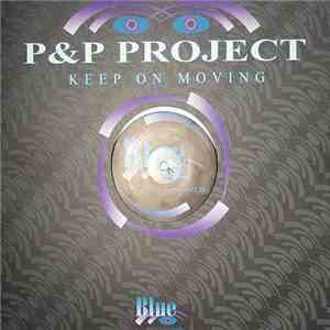 P&P Project - Keep On Moving download mp3 flac