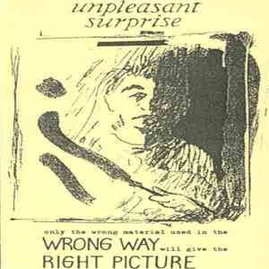Unpleasant Surprise - Only The Wrong Material Used In The Wrong Way Will Give The Right Picture download mp3 flac